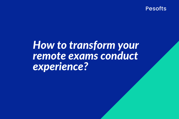 How Pesofts for Online Exam Can Transform Your Remote Test-Taking Experience